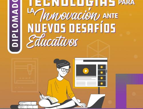 """Diplomado virtual """"Tecnologías para la innovación ante nuevos desafíos educativos"""""""
